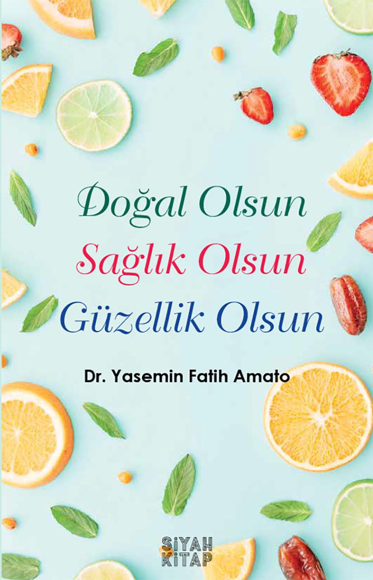 Yeni kitabımız, Doğal Olsun, Sağlık Olsun, Güzellik Olsun tüm kitapçılarda